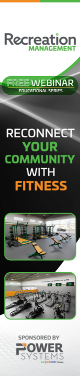 Recreation Management 's Free Webinar Educational Series: Power Systems - Reconnect Your Community With Fitness